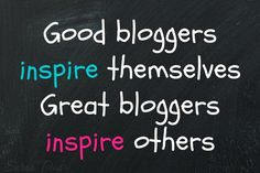 good great bloggers inspire others - tips for how to make money on your blog