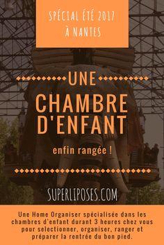 Tout le mois de juillet 2017, Superliposés est à Nantes! Profitez-en pour ranger la chambre de votre enfant avec une home organiser spécialisée