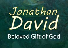Jonathan David - Beloved Gift of God