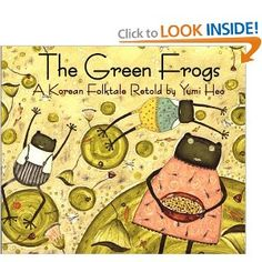 The Green Frogs: A Korean Folktale Yumi Heo 0618432280 9780618432288 Two green frogs love disobeying their mother. They always do the opposite of whatever she tells them to do they stay in bed when she wakes them, they make a mess when she asks them Used Books Online, Korean American, Green Frog, Mentor Texts, Children's Literature, Retelling, Book Activities, Teaching Kids, Student Teaching