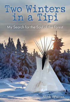 "In case you've wondered if you would be able to live a much more basic life, take a look at ""Two Winters In A Tipi,"" in which the author reveals his journey to live in the wilderness and recover his life."