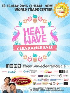Spend your summer vacation in style with Heatwave Clearance SALE's must haves  for the season!  Check out the 6TH HEATWAVE CLEARANCE SALE!  Get ready for another fun filled weekend of shopping, food, entertainment and more!  Happening on MAY 13 - 15, 2016 from 11AM - 9PM at the World trade Center.  For more infromation, CALL  687-0654 / 687-3292 or EMAIL aprillerobles@gmail.com  http://mypromo.com.ph/