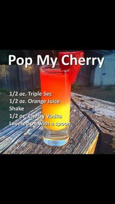 Pop My Cherry Cocktail- Triple Sec, orange juice, cherry vodka. Liquor Drinks, Cocktail Drinks, Alcoholic Beverages, Fruity Bar Drinks, Alcoholic Drink Names, Cherry Vodka Drinks, Fruity Shots, Cherry Drink, Alcholic Drinks