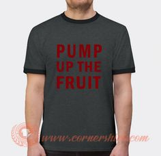 Pump Up The Fruit Icarly American Sitcom T-shirt Price: 17.00 #trendingshirt Custom T, Custom Design, Popular Clothing Stores, Icarly, Shirt Price, Happy Shopping, Pumps, Fruit, American