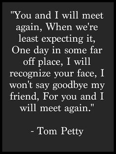 For you and I will meet again.