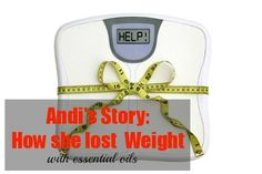 Andi's Story: How She Lost Weight with Essential Oils #weightlosstips