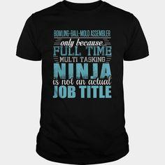 BOWLING-BALL-MOLD ASSEMBLER Ninja T-shirt