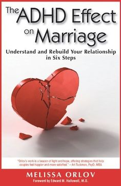 The ADHD Effect on Marriage: Understand and Rebuild Your Relationship in Six Steps by Melissa C. Orlov, http://www.amazon.com/dp/B005MRBEAG/ref=cm_sw_r_pi_dp_gQD-qb1F12T0X