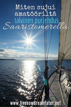 Apua, amatööri aluksella! Miten sujui ensikertalaiselta purjehdus talvella? | Live now – dream later -matkablogi