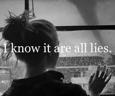 I know it are all lies quotes quote sad lies girly quotes girl quotes