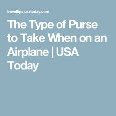 The Type of Purse to Take When on an Airplane | USA Today