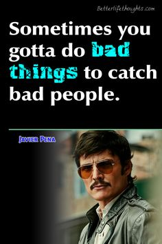 Where there is Javier Pena like DEA agent, there Pablo Escober has nothing to do. Read Javier Pena Quotes to realize his thoughts. Javier Pena is renowned by the Netflix web series 'Narcos' which was based on true events. He played an important role in that web series in which his character was portrayed by Pedro Pascal. Because of his powerful dialogues, 'Javier Pena Quotes' were popular and viewers loved it. #javierpenaquotes, #narcosquotes, #pabloescobarquotes, #stevemurphyquotes