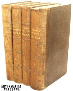 Wójcicki Kazimierz Władysław, Historya literatury polskiej w zarysach, t. I-IV, Wydanie drugie poprawione i powiększone, Warszawa 1859-1861, Nakł. Gustawa Sennewalda.