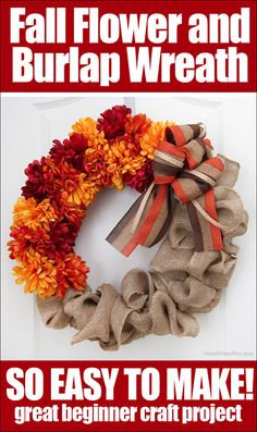 Flower and Burlap FALL wreath! Super easy, plus an awesome tip for getting flowers to stick to the wreath!!