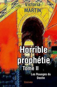 #Chhonique d'« Horrible prophétie Tome 2 Les Rouages du Destin » par Victoria Martin aux #EditionsEdilivre: http://au-pays-de-goewin.over-blog.com/2017/11/horrible-prophetie-tome-2-les-rouages-du-destin-par-victoria-martin-edilivre.html  #fantasy #darkfantasy #thriller #médiéval #lire #livre #lecture  #bouquin #saga #noël #Achats #achatsdenoël #fêtes #cadeauxnoel #cadeaux #auteur