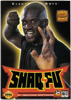 Shaq-Fu. This is known as one of the worst video games of all time, but I always enjoyed it.