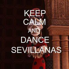 Keep calm and dance sevillanas Tadeo Jones 2❤❤❤