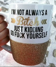 Oh my god! i love this! I'm Not Always a Bitch Coffee Mug or Wine by HnECraftsandGifts (sold on Etsy)