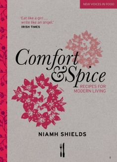 Comfort and Spice (New Voices in Food) - http://spicegrinder.biz/comfort-and-spice-new-voices-in-food/