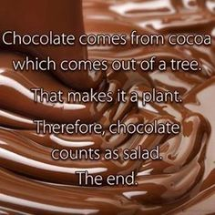 Older sisters are always right.Chocolate is a food group! Sorry I doubted you.