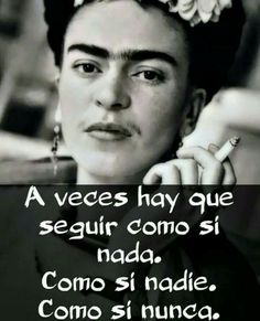 Cute Quotes, Great Quotes, Inspirational Quotes, Motivational Quotes, Funny Quotes, Diego Rivera, Frida Quotes, Frida And Diego, Quotes En Espanol