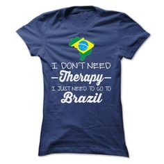 I JUST NEED TO GO TO BRAZIL T SHIRTS T-SHIRTS, HOODIES, SWEATSHIRT (22.9$ ==► Shopping Now)
