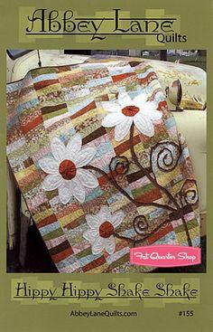 Hippy Hippy Shake Shake Quilt Pattern Abbey Lane Quilts - Fat Quarter Shop $9.00