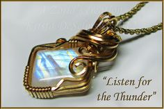 """Piece # 239 """"Listen for the Thunder"""" A Zoria's Creation. Krista DeSelms © 2012. $210.00 Moonstone wrapped in square Gold Filled wire. - Wire Wrapped Pendant – FOR SALE – www.Zorias.com #Wire #Wrapping"""