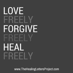 Forgiveness is not a compromise that leaves you feeling empty. It is a free gift that heals, restores, and renews. That means there are never any losers; everyone wins because forgiveness is a true healing process. Read more at The Healing Letters Project blog: http://thehealinglettersproject.com/blog/2015/06/02/love-freely-forgive-freely-and-heal-freely #forgive #love #inspiringwomen