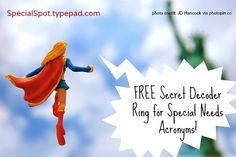 It's a bird! It's a plane! It's free secret decoder ring?!  FREE PRINTABLE special needs acronyms and abbreviations from http://SpecialSpot.typepad.com.   #specialneeds #disabled