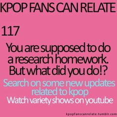 KPop Fans Can Relate #117: This is exactly what I do ~~ <3
