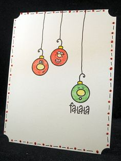 it's never to early for Christmas.. and I love ornaments.. Jingle made this adorable card using the Fa-la-la stamp set I love how she hung them up.   The Alley Way stamps