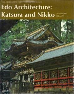 History Of Interior Design 4 Edition PDF Edo Architecture Katsura And Nikko Heibonsha Survey Japanese Art Ser Vol