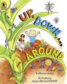 Up, Down, and Around by Katherine Ayres: From seeds dropping into soil to corn bursting from its stalks, from children chasing butterflies to ants burrowing underground, everything in this vibrant picture book pulses with life — in all directions! Kindergarten Music, Preschool Music, Teaching Music, Preschool Ideas, Teaching Resources, Teaching Ideas, Journeys Kindergarten, Bilingual Kindergarten, Kindergarten Smorgasboard