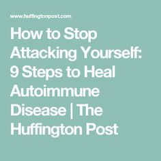 How to Stop Attacking Yourself: 9 Steps to Heal Autoimmune Disease Polymyalgia Rheumatica, Diabetes Facts, Bone Diseases, Autoimmune Disease, Addison's Disease, Graves Disease, Heart Disease, Bone Loss
