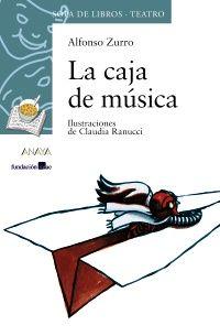 La caja de música, Alfonso Zurro. Anaya. Teatro