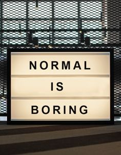 NORMAL IS BORING Lightbox from http://bxxlght.com