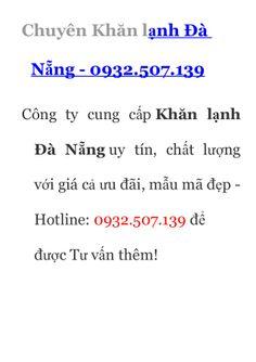 Chuyên Khăn lạnh Đà Nẵng - 0932.507.139 by Hưng Lép via slideshare