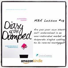 #DiaryOfTheDumped #MBALesson #17: Are you your own short-sell: undervalued in an over-saturated market of desperate singles waiting to be reverse-mortgaged?