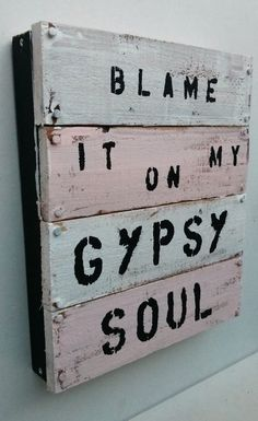blame it on my gypsy soul Pallet art by SeaGypsyCalifornia on Etsy