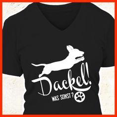 Dackel! Was sonst?  COOLES SHIRT, EXKLUSIVES MOTIV, LUSTIGER SPRUCH! Unser lustiges Hunde Sprüche Shirt / Hoodie ist das ideale Geschenk für Hundehalter, Hundebesitzer, Frauen & Frauchen!  Hund / Hundeshirt / Funshirt / Hundesprüche-Shirt / Spruch-Shirt / Motiv-Shirt / T-Shirt Motive / Langarmshirt / Ladyshirt / Top / Sweatshirt / Hoodie / Kapuzenshirt / Kapuzenpullover / Damen Hoodie / Pullover Bluse
