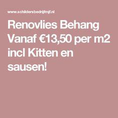 Renovlies Behang Vanaf €13,50 per m2 incl Kitten en sausen!