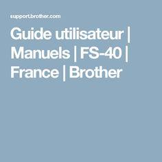 Guide utilisateur | Manuels | FS-40 | France | Brother