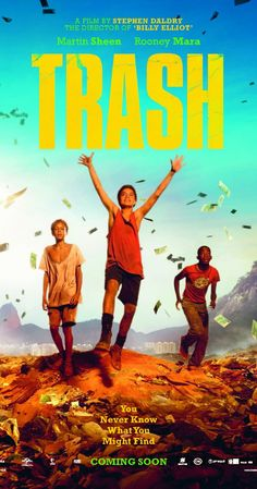 ~Trash: Set in Brazil, three kids who make a discovery in a garbage dump soon find themselves running from the cops and trying to right a terrible wrong.~