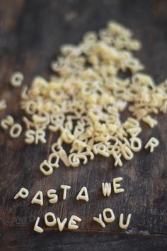 Pasta we love you...so true!  Pasta ti amiamo!