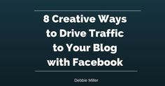 Beyond posting when a new article goes live, how can you use Facebook for greater traction? There are numerous creative ways to drive traffic to your blog.