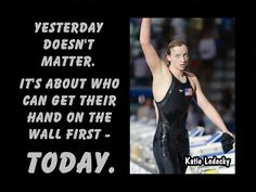 """Katie Ledecky Olympic Swimming Champion Swimmer Photo Quote Poster Wall Art Print 5x7""""- 11x14"""" Yesterday Doesn't Matter - Free USA Ship by ArleyArt on Etsy"""