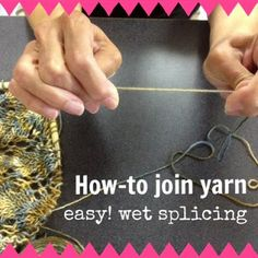 NobleKnits Knitting Blog: Knitting How-To: Wet Splicing to Join Yarn ༺✿ƬⱤღ✿༻