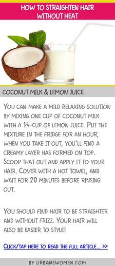 How to straighten hair without heat - Coconut milk & lemon juice