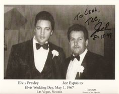 Joe Esposito. Joe was Elvis's road manager, right hand man, and close personal friend. Joe signed this photo of him and Elvis for me during Elvis Week 1999. This photo is from Elvis's wedding day to Priscilla. Joe was Elvis's best man. Joe is a dedicated friend to Elvis, and has been since he met him. Joe enjoys sharing his memories of Elvis, with Elvis's fans. — at Memphis Tn. 1999